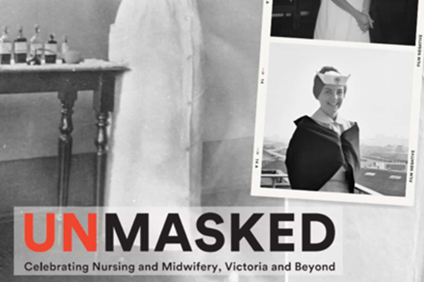 Unmasked: Celebrating Nursing and Midwifery, Victoria and beyond